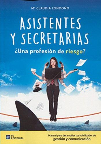 Descargar Libro Asistentes y secretarias. ¿Una profesión de riesgo? de Mª Claudia Londoño