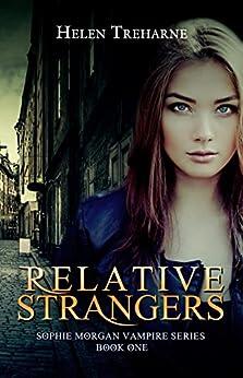 Relative Strangers: A Modern Vampire Story (The Sophie Morgan Vampire Series Book 1) by [Treharne, Helen]