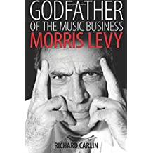Godfather of the Music Business: Morris Levy (American Made Music Series)