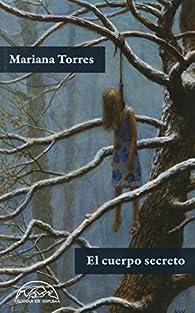 El cuerpo secreto par Mariana Torres Jiménez