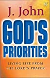 God's Priorities: Living Life from the Lords Prayer