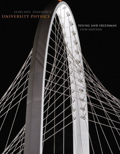 University Physics (13th Edition) 13th (thirteenth) Edition by Young, Hugh D., Freedman, Roger A. published by Addison-Wesley (2011) Hardcover (University Physics 13th Edition)