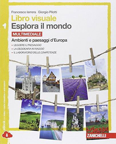 Libro visuale esplora il mondo.   Per la Scuola media. Con e-book. Con espansione online: 1