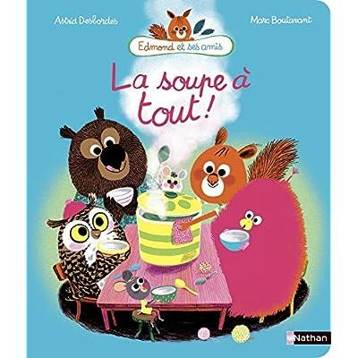 La Soupe à tout - Edmond et ses amis - Album dès 4 ans