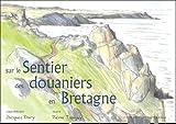 Sur le Sentier des douaniers en Bretagne