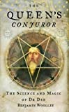 Cover of: The Queen's Conjuror: The Science and Magic of Dr.Dee | Benjamin Woolley