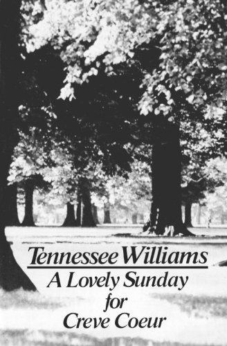 A Lovely Sunday for Creve Coeur: Play (Play in Two Scenes) por Tennessee Williams