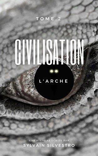 Couverture du livre CIVILISATION, 2: L'Arche