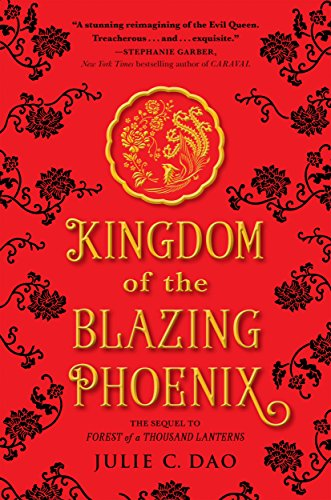 Kingdom Of The Blazing Phoenix por Julie C. Dao