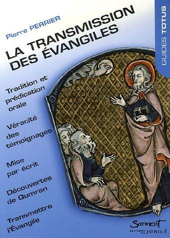 La transmission des Evangiles par Pierre Perrier