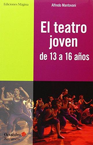 El teatro joven de 13 a 16 años por Alfredo Mantovani Giribaldi