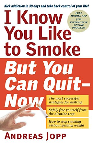 [(I Know You Like to Smoke, but You Can Quit - Now)] [By (author) Andreas Jopp] published on (August, 2014)