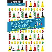 Signalisation maritime – Balises, signaux portuaires, marée et météo