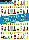 Signalisation maritime – Balises, signaux portuaires, marée et météo (Le mémo Vagnon du plaisancier)...