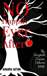 No Happily Ever After (The Fairytale Diaries Book 1)