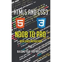 HTML5 and CSS3 Noob to Pro: Part 1 (English Edition)