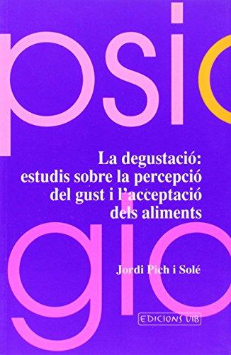 La degustació: estudis sobre la percepció del gust i l'acceptació dels aliments (Psicologia)