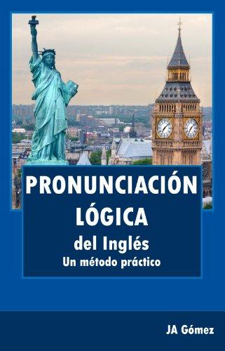 Pronunciación lógica del inglés. Un método práctico por JA Gómez