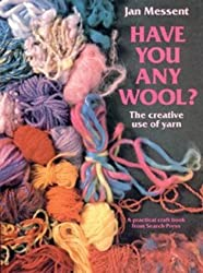 Have you any Wool?: The creative use of yarn