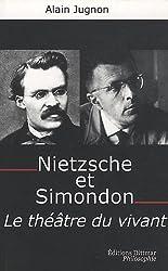 Nietzsche et Simondon : Le théâtre du vivant