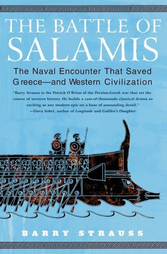 [(The Battle of Salamis: The Naval Encounter That Saved Greece -- And Western Civilization)] [Author: Barry Strauss] published on (July, 2005)