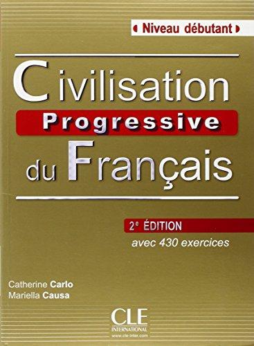 Civilisation progressive du français - Niveau débutant - Livre + CD - 2ème édition par Catherine Carlo