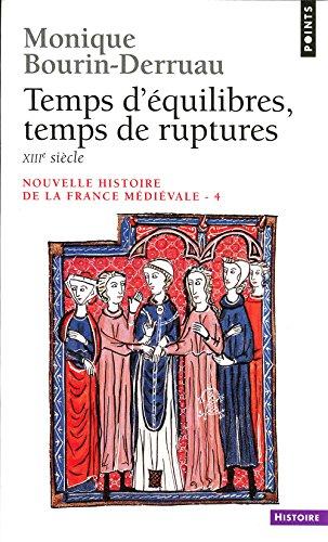 Temps d'Eqilibres Temps Du Rue (Nouvelle histoire de la France médiévale)