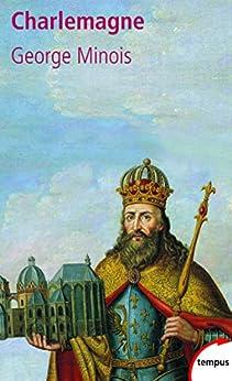 Charlemagne par [MINOIS, Georges]