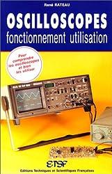 Oscilloscopes. Fonctionnement et utilisation