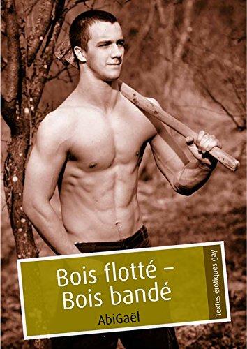 Bois flotté - Bois bandé (pulp gay) par AbiGaël