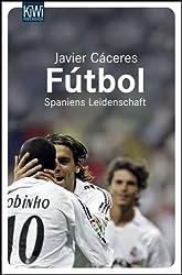Fútbol: Spaniens Leidenschaft