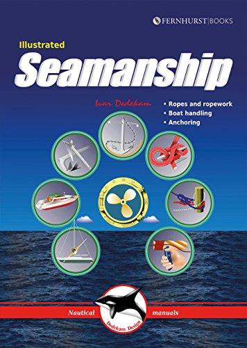Illustrated Seamanship – Ropes and ropework, Boat handling, Anchoring 2e (Illustrated Nautical Manuals)