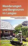 Wanderungen und Bergtouren im Lungau: 51 Genuss- und Familienwanderungen