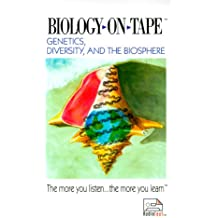 Genetics, Diversity, and the Biosphere (Biology-on-Tape)