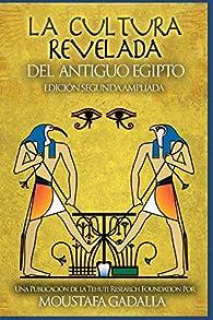 La Cultura Revelada Del Antiguo Egipto par Moustafa Gadalla