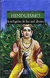 BIBLIOTECA DIVULGACIÓN: Hinduismo, La Religión de Los Mil Dioses: 16