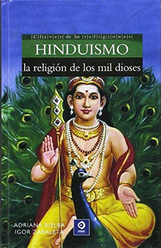 BIBLIOTECA DIVULGACIÓN: Hinduismo, La Religión de Los Mil Dioses: 16 por ADRIANA BIELBA