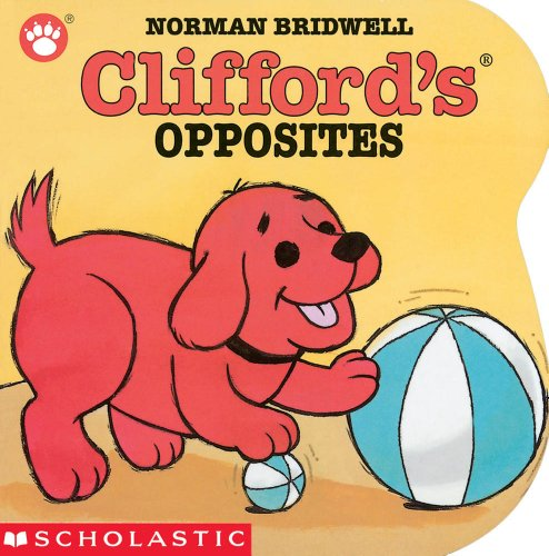 Clifford's Opposites Board Book (Clifford, the Small Red Puppy)
