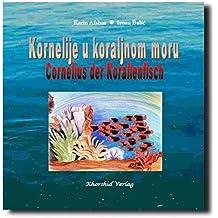 Kornelije u koraljnom moru  -  Cornelius, der Korallenfisch: Vom Anderssein