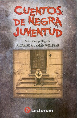 CUENTOS DE NEGRA JUVENTUD/Stories of youth (Biblioteca Juvenil)
