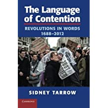 The Language of Contention: Revolutions in Words, 1688-2012 (Cambridge Studies in Contentious Politics) by Sidney Tarrow (2013-08-19)