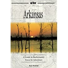 Arkansas: A Guide to Backcountry Travel & Adventure (Guides to Backcountry Travel & Adventure,)