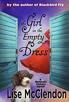 The Girl in the Empty Dress (Bennett Sisters Book 2) by [McClendon, Lise, Tate, Rory]