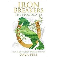 Iron Breakers: The Floodgates (Iron Breakers Book 3) (English Edition)
