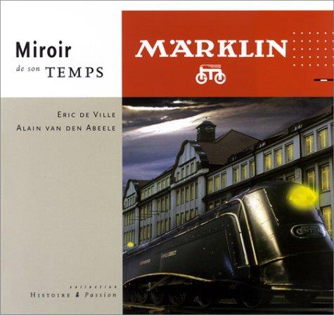 Märklin : Miroir de son temps