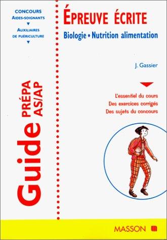 GUIDE PREPA AS/AP EPREUVE ECRITE. : Biologie, Nutrition alimentation, 5ème édition