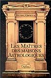 Maitres des Maisons Astrologiques
