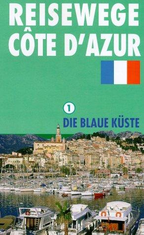 Reisewege zur Cote d'Azur. Paket / Die blaue Küste