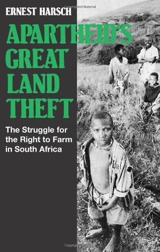 Apartheid's Great Land Theft: Struggle for the Right to Farm in South Africa by Ernest Harsch (1986-03-06)