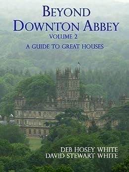 Beyond Downton Abbey, Volume 2 (English Edition) de [White, David Stewart, White, Deb Hosey]